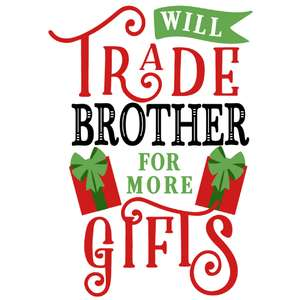 trade brother for more gifts