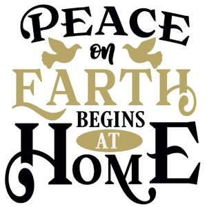 peace on earth begins home