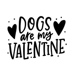 dogs are my valentine