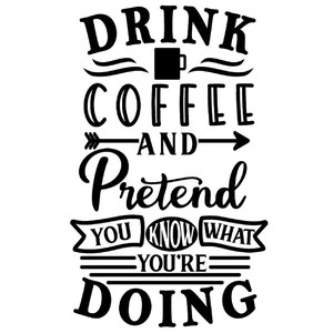 drink coffee pretend know what doing