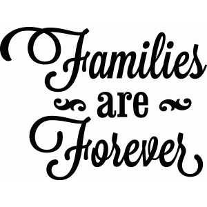 'families are forever' vinyl phrase