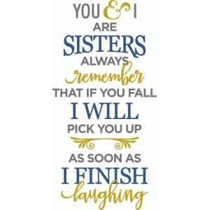 you and i are sisters phrase