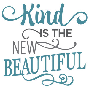 kind is the new beautiful phrase