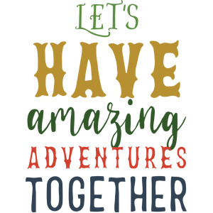 let's have amazing adventures together