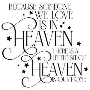 2143+ Because Someone We Love Is In Heaven Free Svg Zip File