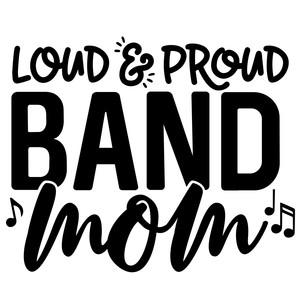 loud & proud band mom