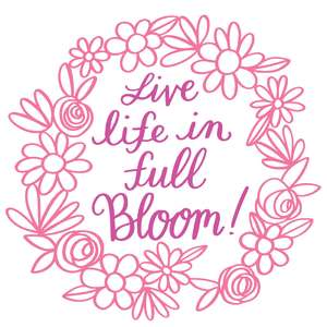 live life in full bloom wreath