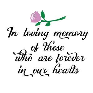 in loving memory of those who are forever in our hands