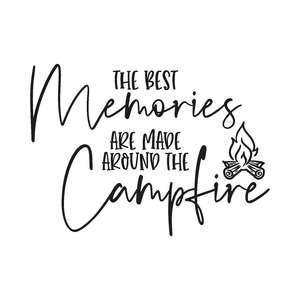 the best memories are made around the campfire