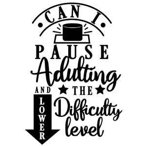pause adulting lower difficulty level