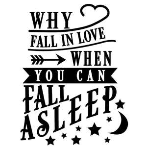 why fall love fall asleep