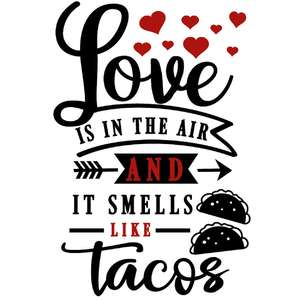 love in air smells like tacos