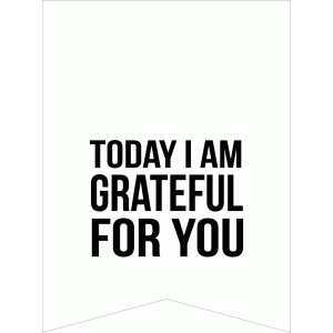 today i am grateful for you quote card