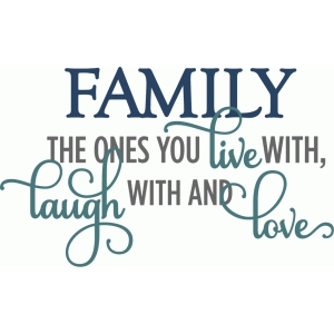 family live with laugh with love - layered phrase
