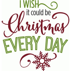 christmas every day - phrase