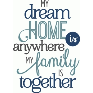 my dream home together - phrase