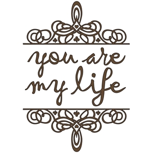 you are my life tag