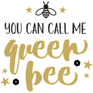 baby t-shirt: you can call me queen bee
