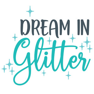 dream in glitter quote