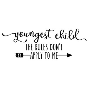 youngest child rules phrase