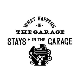 what happens in the garage stays in the garage motor block