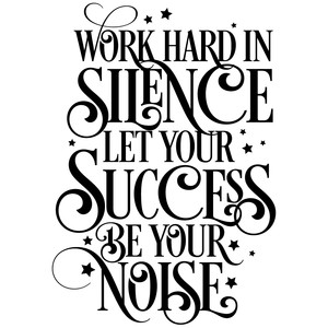 work hard in silence quote