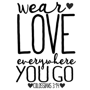 wear love everywhere you go