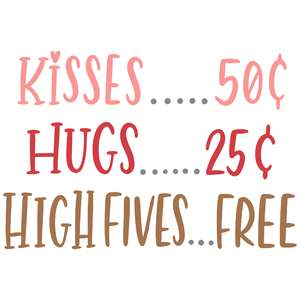 kisses hugs high fives