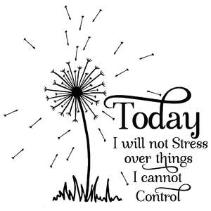 today i will not stress dandelion quote