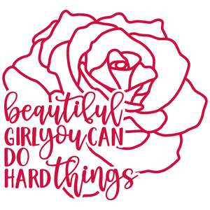 beautiful girl you can do hard things