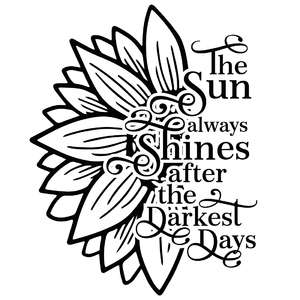 the sun always shines after the darkest days sunflower quote