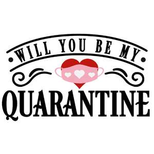 will you be my quarantine