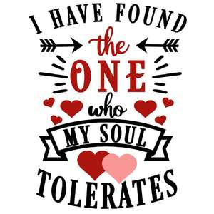 found one my soul tolerates