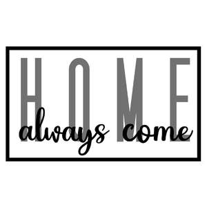 always come home sign
