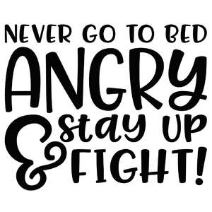 never go to bed angry