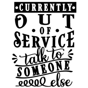 out of service talk to someone else