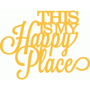 'this is my happy place' phrase