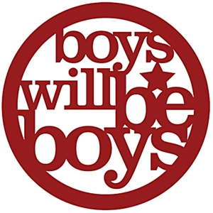 word art: boys will be boys