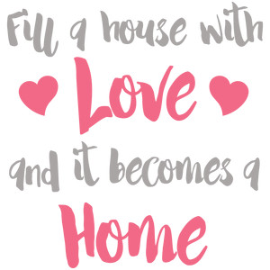 fill a house with love home