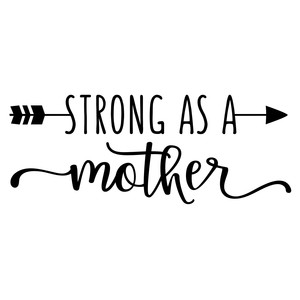 strong as a mother phrase