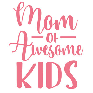 mom of awesome kids