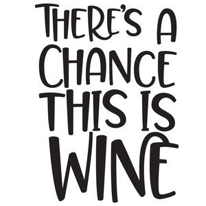 there's a chance this is wine quote