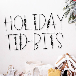 holiday tidbits