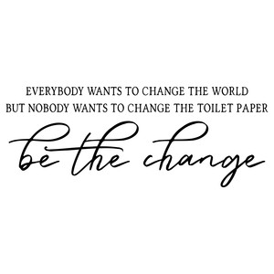 be the change - bathroom