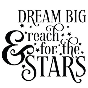 dream big & reach for the stars quote