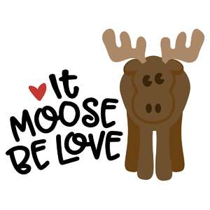 moose be love