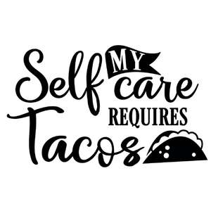 self care require tacos