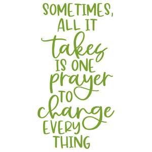 sometimes, all it takes is one prayer