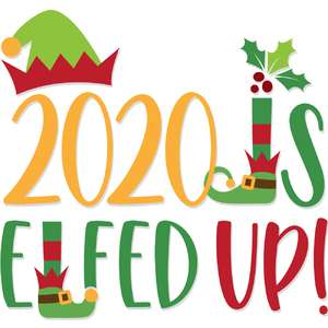 2020 is elfed up!