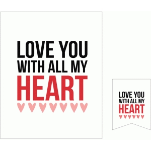 love you with all my heart 3x4 and 8x10 print & cut quote cards